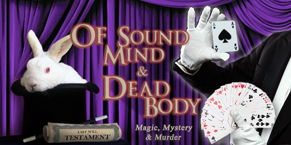 Of Sound Mind and Dead Body When a magical mishap leaves a million dollar inheritance up for grabs, the next trick will be figuring out who is going to end up behind bars!